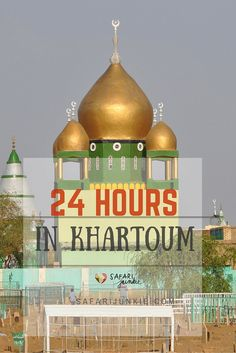 24 Hours in khartoum guide
