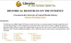 """Historical Resources on the Internet"" -- This page is no longer maintained (so some links don't work) and is only accessible now from the Internet Archive, but it is still one of the best and most comprehensive lists of  online historical sources I've ever seen. [NOTE: For broken links, try searching for the title; chances are, the collection's just moved.]"