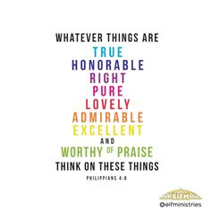 Philippians 4:8 (NKJV) Finally, brethren, whatever things are true, whatever…