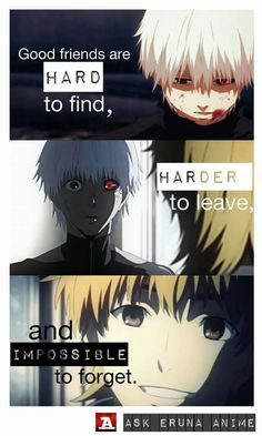 Best Price Anime Merchandise With FREE Worldwide Shipping! Naruto Quotes, Sad Anime Quotes, Manga Quotes, Me Anime, Anime Life, Anime Manga, Tokyo Ghoul Quotes, Good Friends Are Hard To Find, Ken Kaneki Tokyo Ghoul