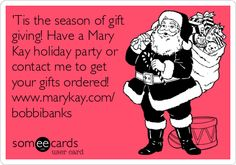 'Tis the season of gift giving! Have a Mary Kay holiday party or contact me to get your gifts ordered! www.marykay.com/ bobbibanks.