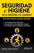 LIBROS TRILLAS: SEGURIDAD E HIGIENE EN LA INDUSTRIA Y EL COMERCIO ...