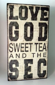 Love God Sweet Tea and the SEC creme distressed wood sign. $25.00, via Etsy. I need one of #home decorating #home decorating before and after