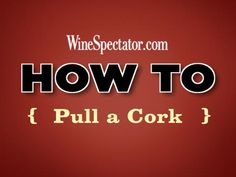 Learn how to pull a wine cork like a pro!