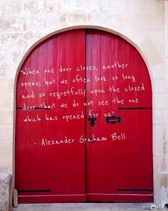 Reminder to myself. Death is a door that once it closes - there's no going back. I can't change it or fix it. I have to just keep looking for the next open door that God has for me.