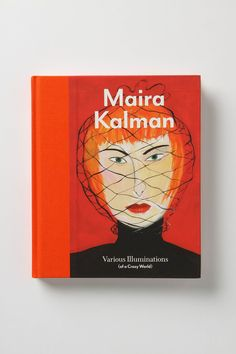 Maira Kalman | Various Illuminations