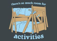 """""""There's so much room for activities."""" from Stepbrothers"""