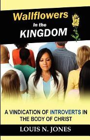Wallflowers in the Kingdom: A Vindication of Introverts in the Body of Christ.