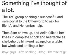 I've actually thought about the Sam part a lot, except Maeve has brought him back to drive a wedge between Rowan and Aelin, and all this sh*t happens and yeah...