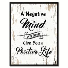 A negative mind will never give you a positive life Inspirational Quote Saying Gift Ideas Home Decor Wall Art - Vintage Quotes Vie Positive, Positive Quotes, Positive Living, Positive Attitude, Great Quotes, Me Quotes, Wisdom Quotes, Funny Quotes, Reason Quotes