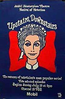 Upstairs, Downstairs. The original.This was the beginning of Masterpiece Theater and has never been beaten. Yummy.