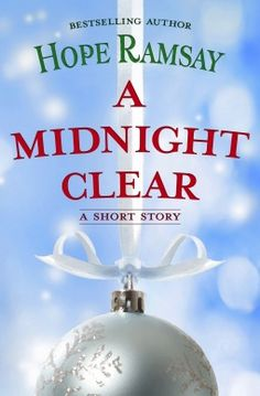 A MIDNIGHT CLEAR (LAST CHANCE) BY HOPE RAMSAY: BOOK REVIEW |