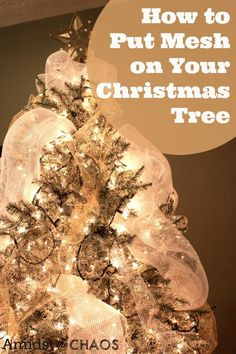 Decorating Your Christmas Tree: Day 3 ;How to Put Ribbon on Your Tree: Amidst the Chaos