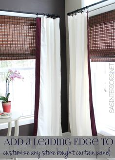 Add an edge detail to customize store bought curtain panels to coordinate with window blinds. *(PHOTO ONLY)! :)