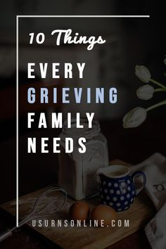 What should you take to a grieving family when you visit? Here are ten things every family needs, or at least would appreciate and be blessed to receive.