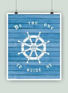 He encontrado este interesante anuncio de Etsy en https://www.etsy.com/es/listing/225605981/be-the-one-to-guide-me-nautical-print
