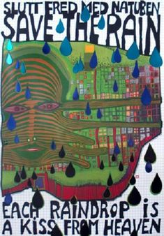 Hundertwasser - Save the Rain