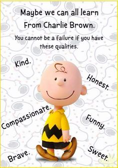 Charlie Brown is a boy that any mother would be proud of ! Charlie Brown Quotes, Charlie Brown Characters, Charlie Brown And Snoopy, Peanuts Characters, Peanuts Quotes, Snoopy Quotes, Peanuts Cartoon, Peanuts Snoopy, Snoopy Love
