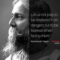 Words of courage from Rabindranath Tagore. Cool Words, Wise Words, Words Of Courage, Tagore Quotes, Positive Inspiration, Daily Inspiration, Gentleman Quotes, Learn To Meditate, Philosophy Quotes