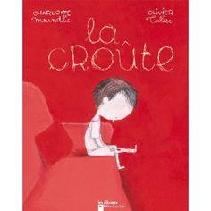 La croûte: Amazon.fr: Charlotte Moundlic, Olivier Tallec: Livres