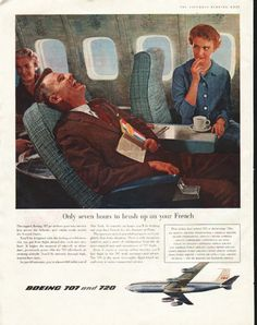 "1958 BOEING vintage magazine advertisement ""Only seven hours"" ~ Only seven hours to brush up on your French - The superb Boeing 707 jet airliner goes into service first across the Atlantic, and within weeks across the United States. ... Boeing 707 and 720 ~"