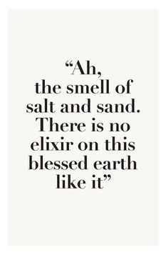 The smell of salt and sand | Quote