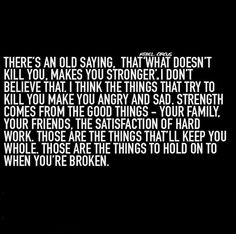 Strength comes from good things.