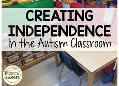 My Special Learners: Creating Independence in the Autism Classroom