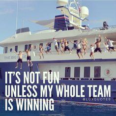 It's not fun unless my whole team is winning