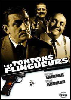 Les tontons flingueurs film de Georges Lautner avec de superbes dialogues signés Michel Audiard évidemment.