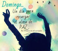 Domingo...Un día para recargar el alma de PAZ. @trazosenelcorazon