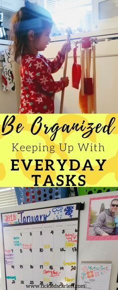 Be Organized: Keeping Up With Everyday Tasks- Tickled Scarlett Blog