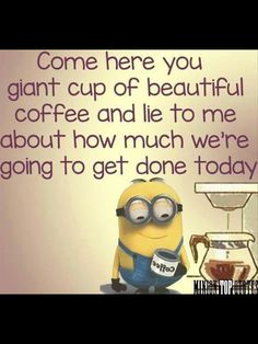 Funny Morning Minion Quote About Coffee morning minion minions good morning morning quotes good morning quotes morning quote good morning quote good morning quotes for friends best good morning quotes good morning minion quotes Image Minions, Minions Love, Minions Minions, Minion Cup, Minion Talk, Minions Friends, Minions Images, Citation Minion, Minion Humour