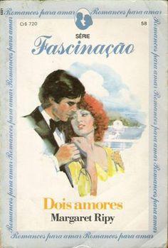 Meus Romances Blog: Dois Amores - Margaret Ripy - Fascinação nº 58