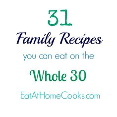 31 Family Recipes Whole 30 (Paleo recipes) Whole 30 Diet, Paleo Whole 30, Whole 30 Recipes, Clean Eating Recipes, Healthy Eating, Healthy Meals, Paleo Recipes, Real Food Recipes, Crockpot Recipes
