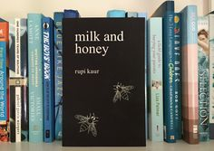 READ THIS BOOK. Even if poetry isn't your thing, you'll love Milk and HOney by Rupi Kaur