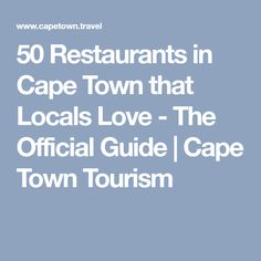 Cape Town Tourism presents the official list of 50 restaurants to try, as recommended by locals. Cape Town Tourism, 50th, Restaurants, Love, Holiday, Viajes, Vacation, Amor, Vacations