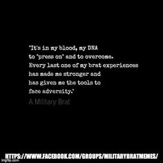 Military Brat, Army Brat, What Is Like, Thats Not My, Third Culture Kid, Future Soldier, Teacher Quotes, Growing Up, Laughter