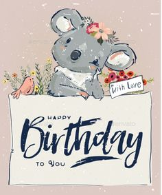 Buy Little Birthday Koala by cofeee on GraphicRiver. Little koala fly with bird and flowers Happy Birthday Kind, Happpy Birthday, Happy Birthday Wishes Quotes, Birthday Wishes And Images, Happy Birthday Pictures, Happy Birthday Greetings, Birthday Quotes, Bday Cards, Funny Birthday Cards