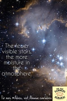The fewer visible stars, the more moisture in the atmosphere. For more #Advice, visit http://www.almanac.com/advice