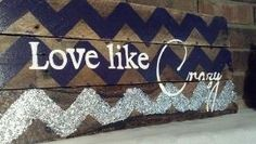 Hand Painted Salvaged Wood Sign Chevron Print Love Like Crazy #diy #crafts by yy_sky