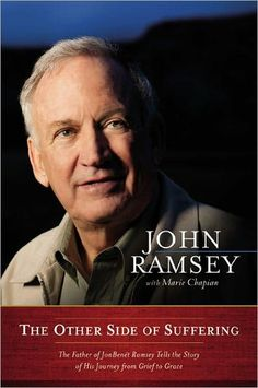 The other side of suffering.  Author: John Ramsey  The father of Jon Benet Ramsey tells how he picked up the pieces after losing two daughters and his wife. Filled with hope.  Reviewed by:  Jackie Cantwell  http://reviewersvoice.wordpress.com/