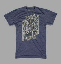 Winners Never Quit T-Shirt by Joseph Alessio - designvscancer.org