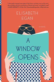 A Window Opens, by Elisabeth Egan
