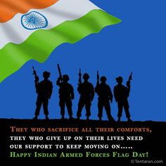 They who sacrifice all their comforts, they who give up on their lives need our support to keep moving on….. Happy Indian Armed Forces Flag Day 2020!
