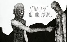 A hole that nothing can fill (Um vazio que nada pode preencher)