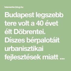 Budapest legszebb tere volt a 40 évet élt Döbrentei. Díszes bérpalotáit urbanisztikai fejlesztések miatt lebontották, ám helyükön nem egy modern fürdőváros, hanem az Erzsébet híd vasbeton felüljárói kacskaringóznak. A japánkerttel díszített Döbrentei tér nyugati oldala… Budapest, Modern, Trendy Tree