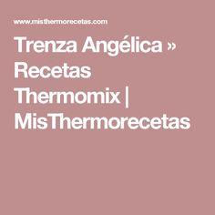 Trenza Angélica » Recetas Thermomix   MisThermorecetas