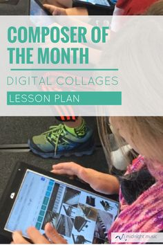 Composer of the Month - a music technology lesson plan. How students can make digital collages about a composer they have been studying.