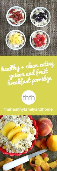 Healthy Clean Eating Quinoa and Fruit Breakfast Porridge...made with just a few clean ingredients, is a nice alternative to oatmeal and it's vegan, gluten-free, dairy-free and contains no refined sugar | The Healthy Family and Home | #vegan #glutenfree #cleaneating #quinoa #vitamix
